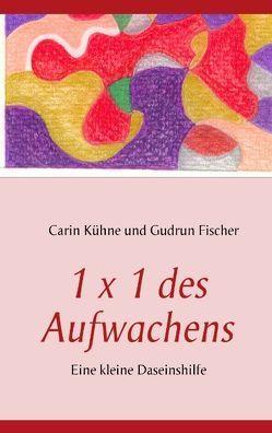 1 x 1 des Aufwachens von Fischer,  Gudrun, Kühne,  Carin