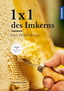 1 x 1 des Imkerns von Pohl,  Friedrich
