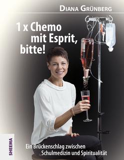 1 x Chemo mit Esprit, bitte! von Grünberg,  Diana