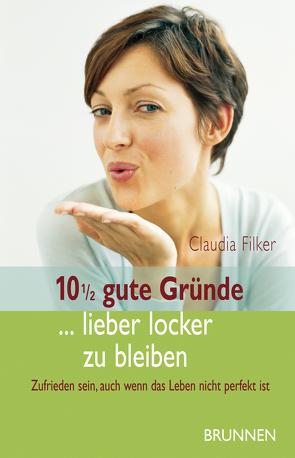 10 1/2 gute Gründe… lieber locker zu bleiben von Filker,  Claudia