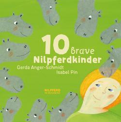 10 brave Nilpferdkinder von Anger-Schmidt,  Gerda, Pin,  Isabel