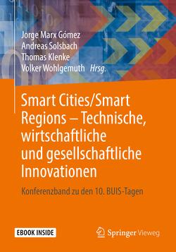 Smart Cities/Smart Regions – Technische, wirtschaftliche und gesellschaftliche Innovationen von Klenke,  Thomas, Marx Gómez,  Jorge, Solsbach,  Andreas, Wohlgemuth,  Volker
