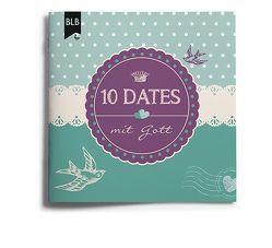 10 Dates mit Gott von Enns,  Natalie