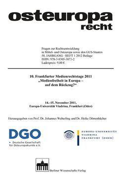"""10. Frankfurter Medienrechtstage 2011 """"Medienfreiheit in Europa – auf dem Rückzug?"""" von Dörrenbächer,  Heike, Weberling,  Johannes"""