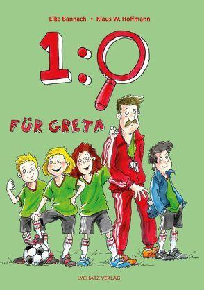 1:0 für Greta von Bannach,  Elke, Hoffmann,  Klaus W., Leibe,  Thomas