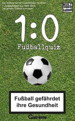 1:0 Fussball-Quiz * Das Kultspiel mit 300 Fussballfragen die kicken + Zusatzfragen zur WM 2014 von Glanz,  Udo, Joblin,  Bob