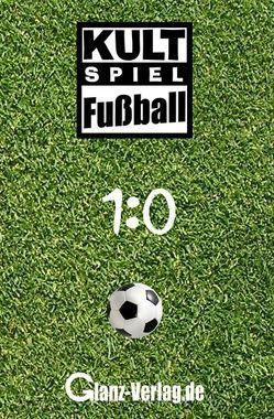 1:0 Fussball-Quiz * Das Kultspiel mit 300 Fussballfragen die kicken von Glanz,  Udo, Gloom,  Thomas, Joblin,  B.