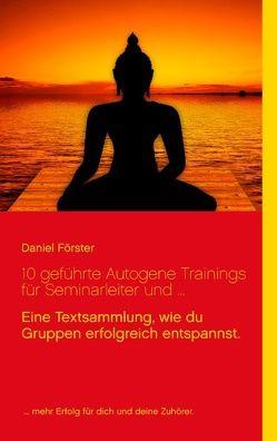 10 geführte Autogene Trainings für Seminarleiter und … von Förster,  Daniel