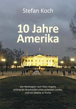 10 Jahre Amerika von Koch,  Stefan