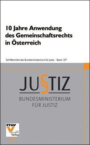 10 Jahre Anwendung des Gemeinschaftsrechts in Österreich von Eilmansberger,  Thomas, Herzig,  Günter