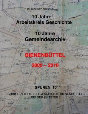 10 Jahre Arbeitskreis-Geschichte, 10 Jahre Gemeindearchiv von Wedekind,  Klaus