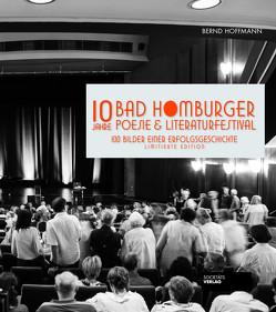 10 Jahre Bad Homburger Poesie & Literaturfestival von Hoffmann,  Bernd
