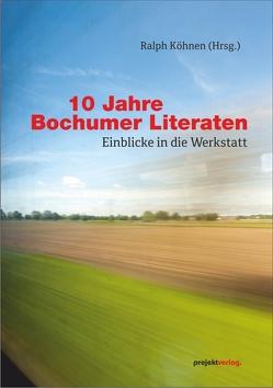 10 Jahre Bochumer Literaten von Köhnen,  Ralph