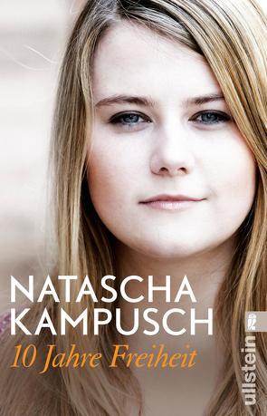 10 Jahre Freiheit von Gronemeier,  Heike, Kampusch,  Natascha