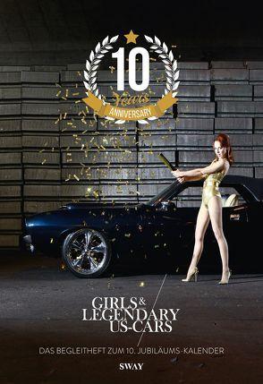 10 Jahre Girls & legendary US-Cars Jubiläumsheft von Kella,  Carlos, Steinert,  Alexandra