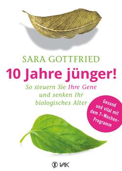 10 Jahre jünger! von Gottfried,  Sara, Seidel,  Isolde