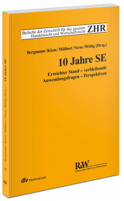 10 Jahre SE von Bergmann,  Alfred, Kiem,  Roger, Mülbert,  Peter O, Verse,  Dirk A., Wittig,  Arne