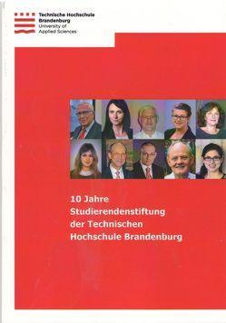 10 Jahre Studierendenstiftung der Technischen Hochschule Brandenburg von Studierendenstiftung der Technischen Hochschule Brandenburg