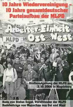 10 Jahre Wiedervereinigung – 10 Jahre gesamtdeutscher Parteiaufbau der MLPD von Engel,  Stefan