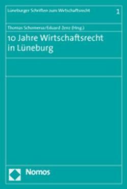 10 Jahre Wirtschaftsrecht in Lüneburg von Schomerus,  Thomas, Zenz,  Eduard