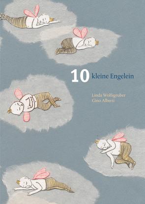 10 kleine Engelein von Alberti,  Gino, Wolfsgruber,  Linda