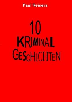 10 Kriminalgeschichten von Reiners,  Paul