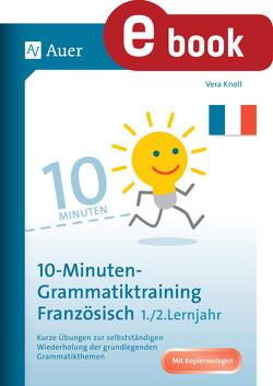 10-Minuten-Grammatiktraining Französisch Lj. 1-2 von Knoll,  Vera