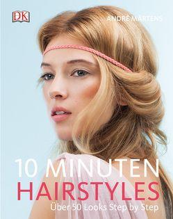 10-Minuten-Hairstyles von Märtens,  André