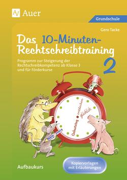 10-Minuten-Rechtschreibtraining für den Unterricht von Tacke,  Gero