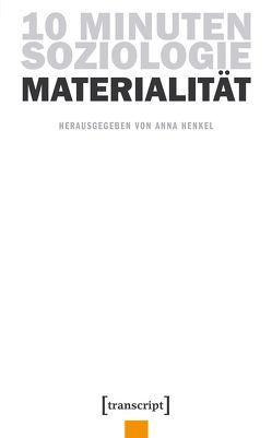 10 Minuten Soziologie: Materialität von Henkel,  Anna