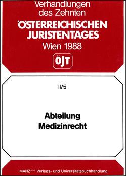 10. Österreichischer Juristentag 1988 Medizinrecht von Schick,  Peter J, Selb,  Walter, Wrabetz,  Peter