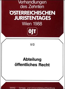 10. Österreichischer Juristentag 1988 Öffentliches Recht von Herberth,  Wolfgang, Markel,  Ernst