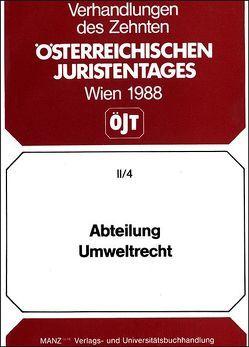 10. Österreichischer Juristentag 1988 Umweltrecht von Wegscheider,  Herbert, Wille,  Heinrich