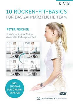 10 Rücken-Fit-Basics für das zahnärztliche Team von Fischer,  Peter
