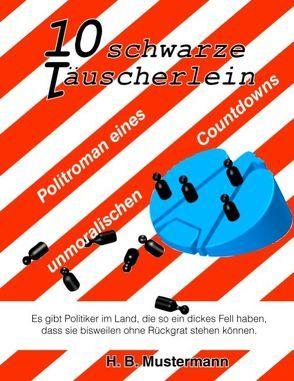 10 schwarze Täuscherlein von Mustermann,  H. B.