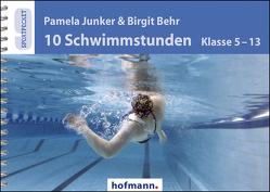 10 Schwimmstunden (Klasse 5-13) von Behr,  Birgit, Junker,  Pamela