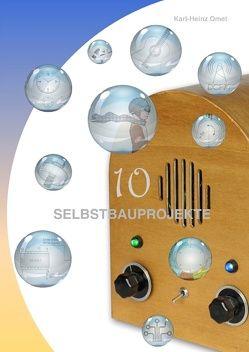 10 Selbstbauprojekte von Omet,  Karl-Heinz