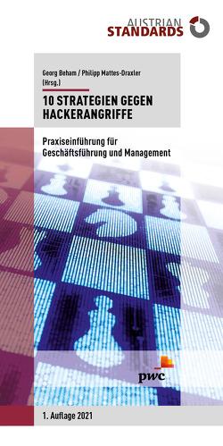 10 Strategien gegen Hackerangriffe von Beham,  Georg, Mattes-Draxler,  Philipp