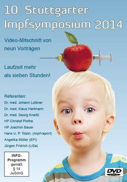 10. Stuttgarter Impfsymposium 2014 – Kritisches Forum zur Impffrage von Tolzin,  Hans U. P.