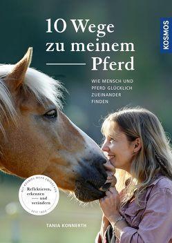 10 Wege zu meinem Pferd von Konnerth,  Tania