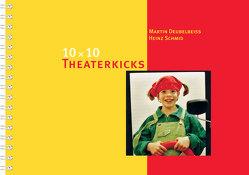 10 x 10 Theaterkicks von Deubelbeiss,  Martin, Schmid,  Heinz