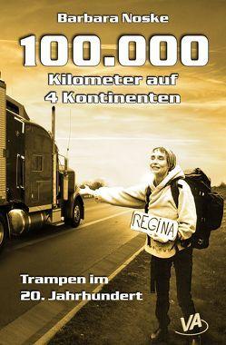 100.000 Kilometer auf 4 Kontinenten von Brucker,  Renate, Noske,  Barbara