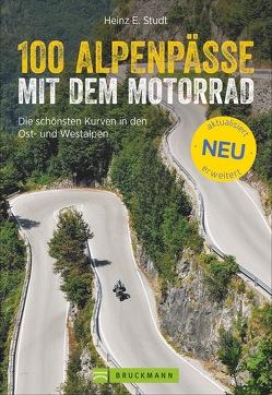 100 Alpenpässe mit dem Motorrad von Studt,  Heinz E.