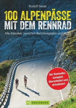 100 Alpenpässe mit dem Rennrad von Geser,  Rudolf, Margreiter,  Kurt, Preunkert,  Uli