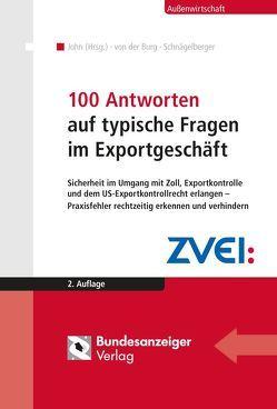 100 Antworten auf typische Fragen im Exportgeschäft von John,  Klaus, Schnägelberger,  Karlheinz, von der Burg,  Holger