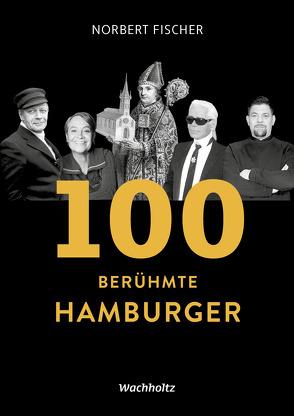 100 berühmte Hamburger von Fischer,  Norbert