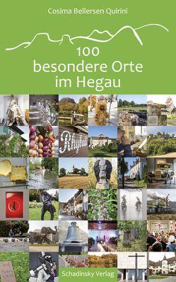 100 besondere Orte im Hegau von Bellersen Quirini,  Cosima