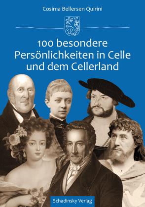 100 besondere Persönlichkeiten in Celle und dem Cellerland von Bellersen Quirini,  Cosima