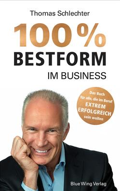 100% Bestform im Business von Schlechter,  Thomas