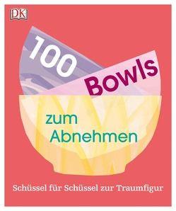 100 Bowls zum Abnehmen von Whinney,  Heather